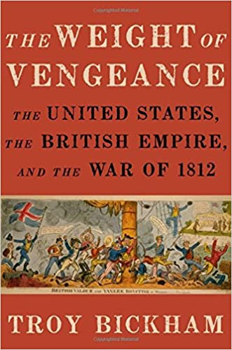 Image result for The Weight of Vengeance: The United States, the British Empire, and the War of 1812
