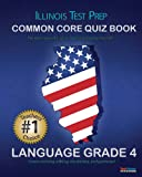 ILLINOIS TEST PREP Common Core Quiz Book Language Grade 4, Test Master Press Illinois Staff, 1482658259