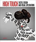 High Touch: Tactile Design and Visual Explorations