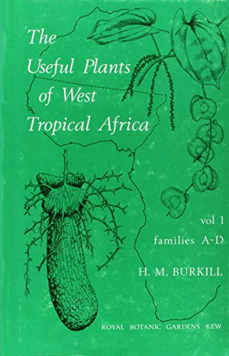 001: Useful Plants of West Tropical Africa Volume 1 by Royal Botanic Gardens, Kew