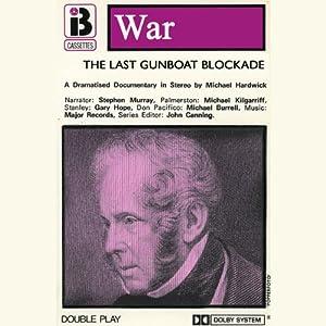 The Last Gunboat Blockade (Dramatised) Performance