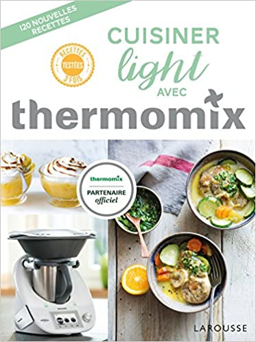 Amazon Fr Cuisiner Light Avec Thermomix Berengere