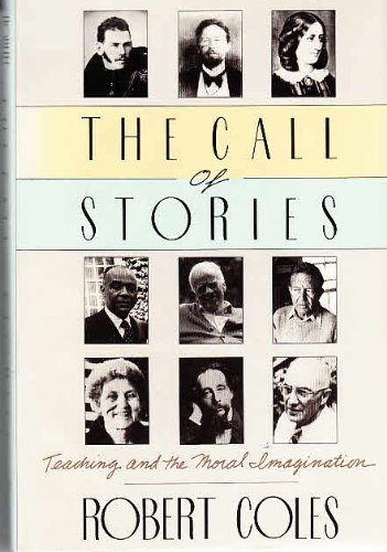 The Call of Stories: Teaching and the Moral Imagination (A Peter Davison Book)