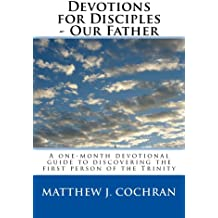 Devotions for Disciples: Our Father