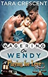 Wagering On Wendy (A MFM Ménage Romance) (Playing For Love Book 4) offers