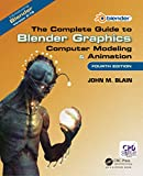 The Complete Guide to Blender Graphics: Computer Modeling &...