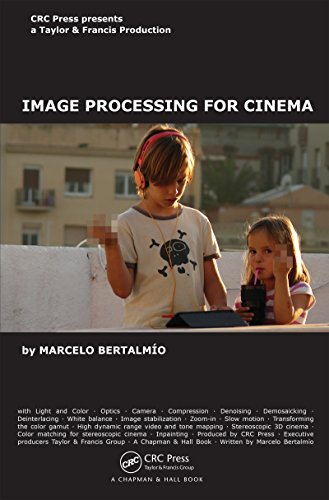 Download Image Processing for Cinema (Chapman & Hall/CRC Mathematical and Computational Imaging Sciences Series) Pdf