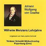 Wilhelm Meisters Lehrjahre | Johann Wolfgang von Goethe