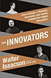 Book cover image for The Innovators: How a Group of Hackers, Geniuses, and Geeks Created the Digital Revolution