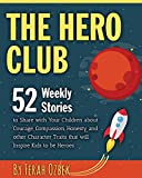 The Hero Club: 52 Weekly Stories to Share with Your