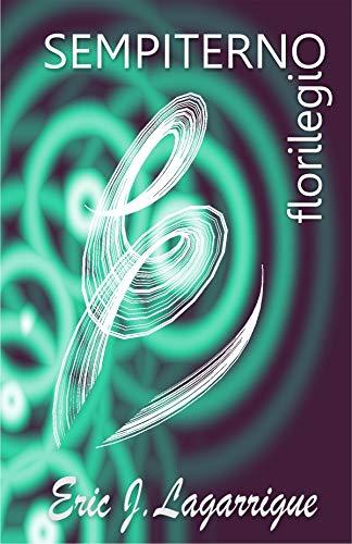 Sempiterno: Florilegio (Spanish Edition) by [Lagarrigue, Eric J.]