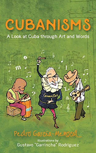 Cubanisms: A Look at Cuba through Art and Words...