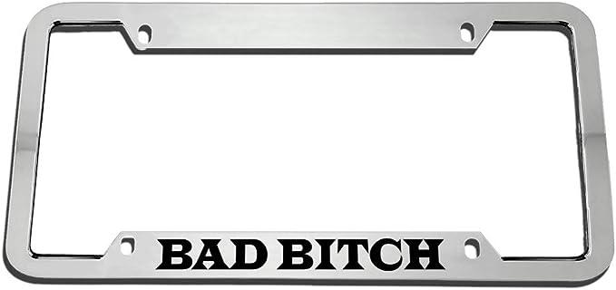 BAD BITCH HUMOR FUNNY Metal License Plate Frame Tag Holder