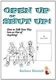 Open up or Shut Up!, Barbara Deutsch, 146342762X