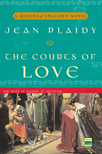 The Courts of Love: The Story of Eleanor of Aquitaine (A Queens of England Novel) by Broadway Books
