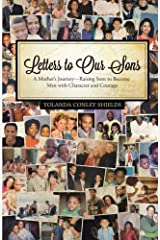 Letters to Our Sons: A Mother's Journey-Raising Sons to Become Men with Character and Courage Paperback