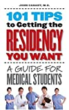 101 Tips to Getting the Residency You Want: A Guide for Medical Students
