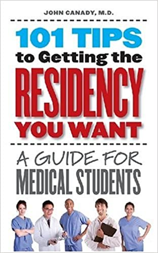 Read online 101 Tips to Getting the Residency You Want: A Guide for Medical Students PDF, azw (Kindle)