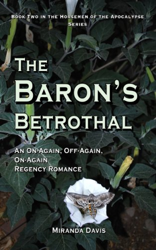 The Baron's Betrothal: An On-Again, Off-Again, On-Again Regency Romance (The Horsemen of the Apocalypse Series Book 2)