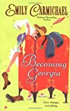 Becoming Georgia, Emily Carmichael, 042519101X
