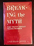 img - for Breaking the Myth: The Truth About Texas Women book / textbook / text book