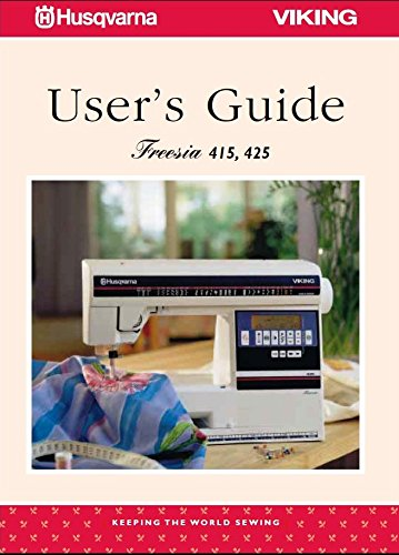 Husqvarna Viking Freesia 415 425 Sewming Machine User's Guide Color New Comb Bound Copy Reprint