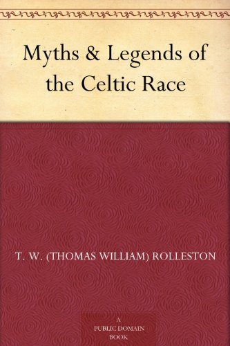 #freebooks – Myths & Legends of the Celtic Race by Thomas William Rolleston