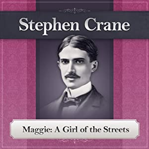 Maggie: A Girl of the Streets Audiobook