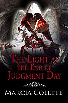 The Light at the End of Judgment and Day by [Colette, Marcia]