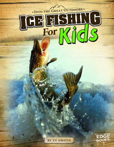 Ice Fishing for Kids (Into the Great Outdoors)