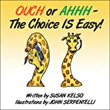 img - for Ouch or Ahhh: The Choice is Easy! book / textbook / text book