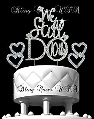 """Vow Wedding Renewal (10 Year's) Anniversary Cake Topper """"We Still Do 10th"""" + 2 Silver Double Rhinestone Crystal Hearts Custom Cake Decoration In Rhinestones Designed By Bling Cases USA"""