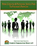 Hiring Consulting & Professional Services Firms: The Purchaser's Perspective