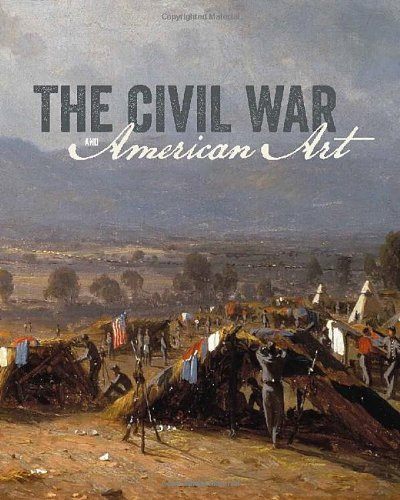 The Civil War and American Art (Metropolitan Museum, New York: Exhibition Catalogues) (From The New York Islands To California)