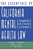 img - for The Essentials of California Mental Health Law: A Straightforward Guide for Clinicians of All Disciplines (The Essentials of Series) book / textbook / text book