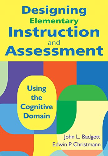Download Designing Elementary Instruction and Assessment: Using the Cognitive Domain Pdf