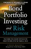 Learn the fine art of risk measurement and control—from a senior member of PIMCO! Bond Portfolio Investing and Risk Management is designed for one purpose—to help you do the most important part of your job. A top player in the upper echelon o...