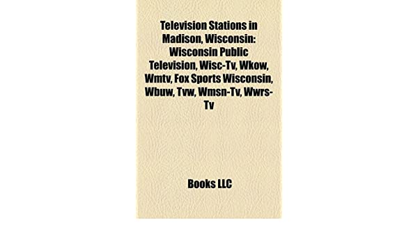 Television Stations in Madison, Wisconsin: Wisconsin Public ...