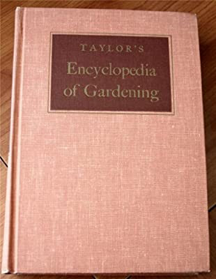 Taylor's Encyclopedia of Gardening: Horticulture and Landscape Design