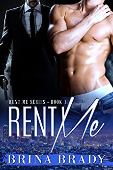 Rent Me (Rent Me Series Book 1) by [Brady, Brina]