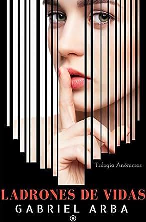 Ladrones De Vidas EBook: Gabriel Arba: Amazon.es: Tienda Kindle