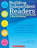 Building Independent Readers with Interactive Read-Alouds and Shared Reading, Valorie Falco and Rochelle Soloway, 0545227550