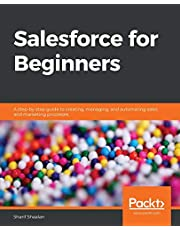 Salesforce for Beginners: A step-by-step guide to creating, managing, and automating sales and marketing processes
