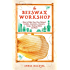 The Beeswax Workshop: How to Make Your Own Natural Candles, Cosmetics, Cleaners, Soaps, Healing Balms and More
