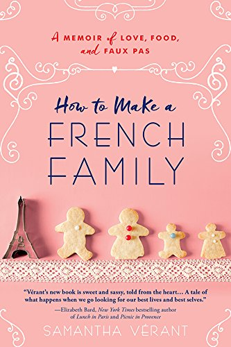 (How to Make a French Family: A Memoir of Love, Food, and Faux Pas)