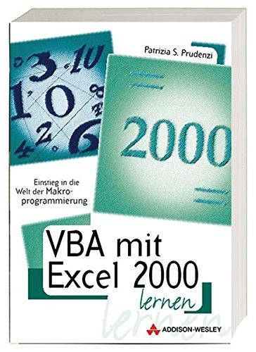 VBA mit Excel 2000 lernen . Einstieg in die Welt der Makroprogrammierung