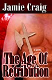 The Age of Retribution, Jamie Craig, 1602729123