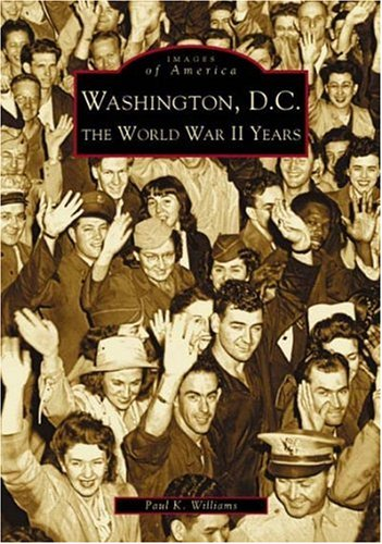 Washington, D.C: The World War II Years (DC) (Images of - Washington Pa Mall