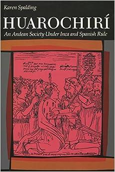 Huarochiri: An Andean Society Under Inca And Spanish Rule por Karen Spalding epub