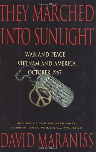 They Marched Into Sunlight: War and Peace Vietnam and America